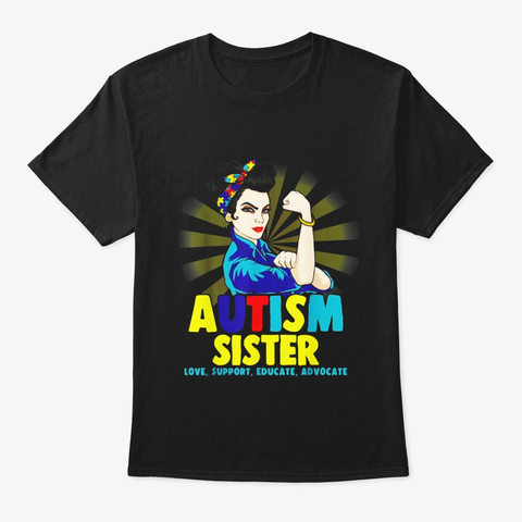 Autistic Autism Awareness Sister Shirts Black T-Shirt Front