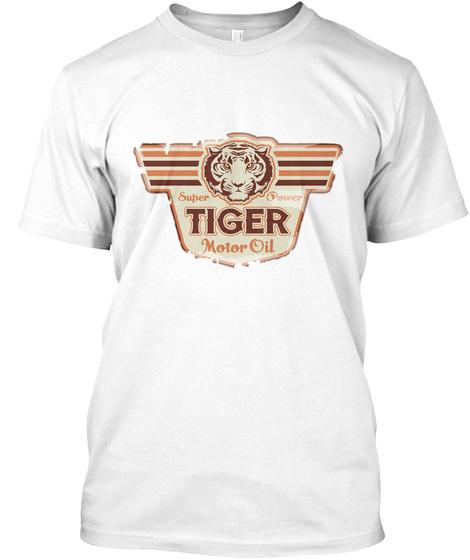 Super Power Tiger  Motor Oil White T-Shirt Front