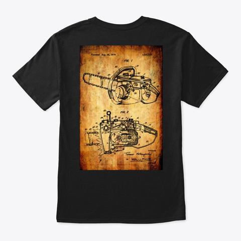 Arborist   Patent Art Chainsaw V2 Black T-Shirt Back