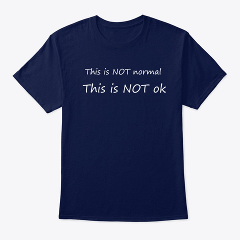This Is Not Normal Navy T-Shirt Front