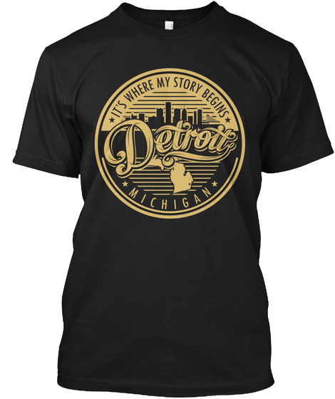 It's Where My Story Begins Detroit Michigan Black T-Shirt Front