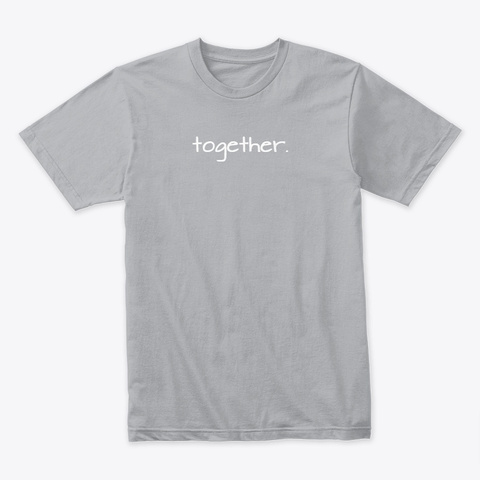 Together Shirt Grey Heather Grey T-Shirt Front