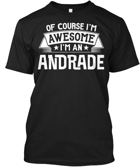Andrade First Or Last Name Family Reunion Gift Black T-Shirt Front