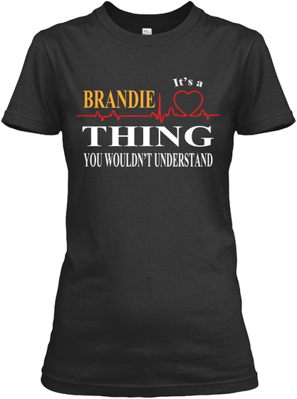 It's A Brandie Thing You Wouldn't Understand Black T-Shirt Front