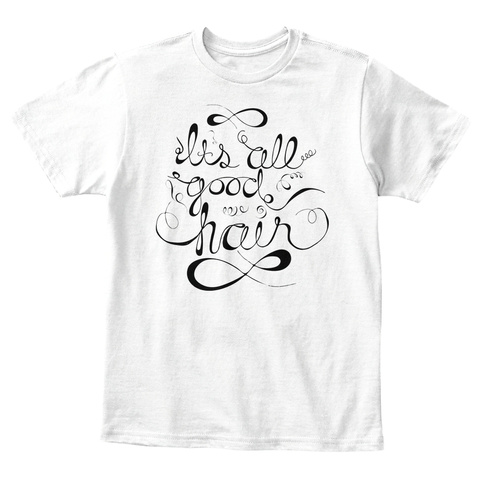 It's All Good Hair Kids Tee White T-Shirt Front