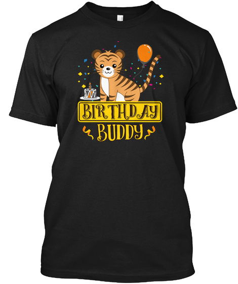 Birthday Buddy With Tiger T Shirt Gift Black T-Shirt Front