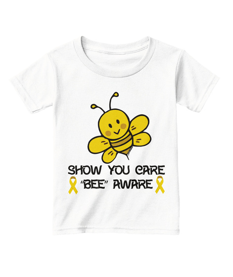 "Show You Care ""Bee"" Aware White  T-Shirt Front"