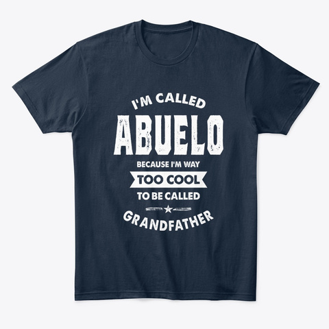 Mens I'm Called Abuelo Cool Grandpa New Navy T-Shirt Front