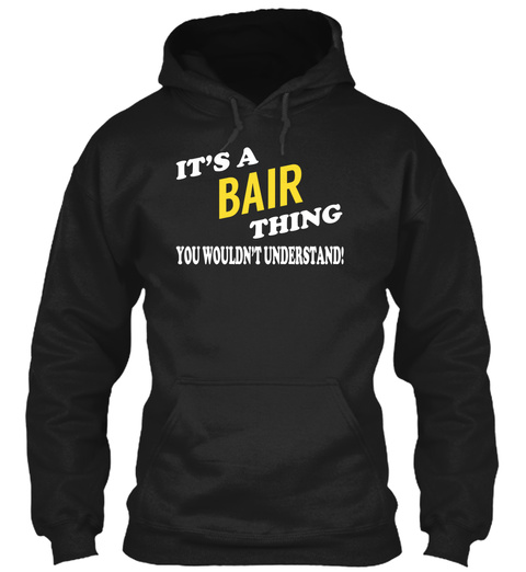 Its A Bair Thing   Name Shirts Black T-Shirt Front
