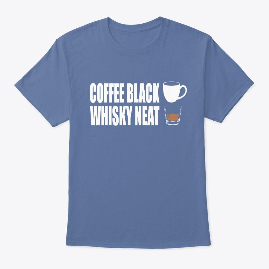 Coffee Black Whiskey Neat Unisex Tshirt