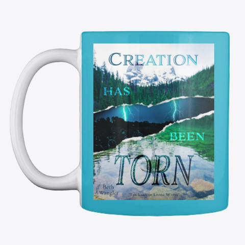 Creation Has Been Torn Turquoise T-Shirt Front
