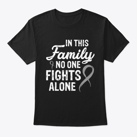 No One Fights Alone Brain Cancer V2 Tee Black T-Shirt Front