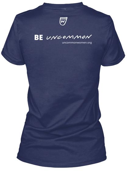 W Be Uncommon Uncommonwomen.Org Navy Women's T-Shirt Back