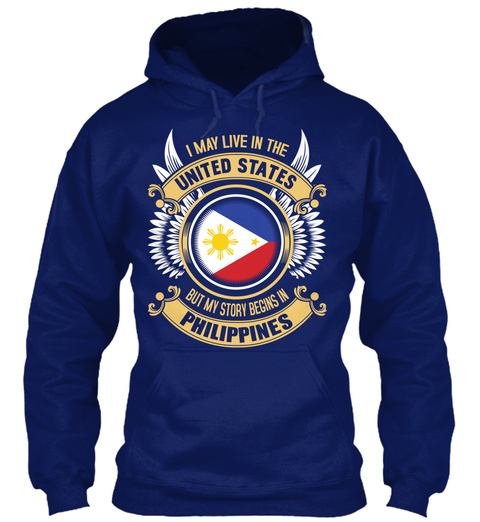 I May Live In The United States But My Story Begins In Philippines Oxford Navy T-Shirt Front