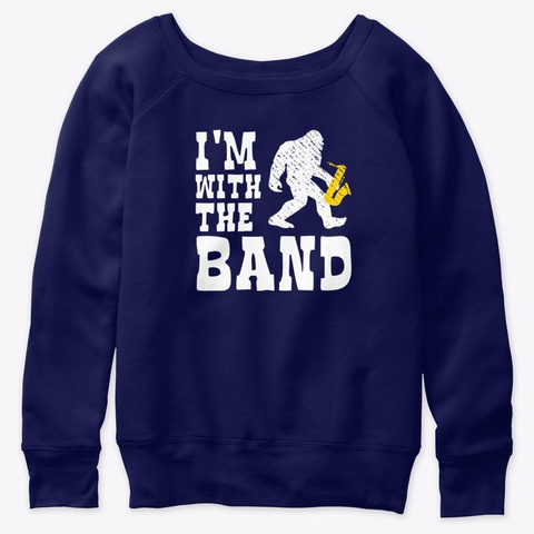 Funny Bigfoot Im With The Band Saxophone Navy  T-Shirt Front