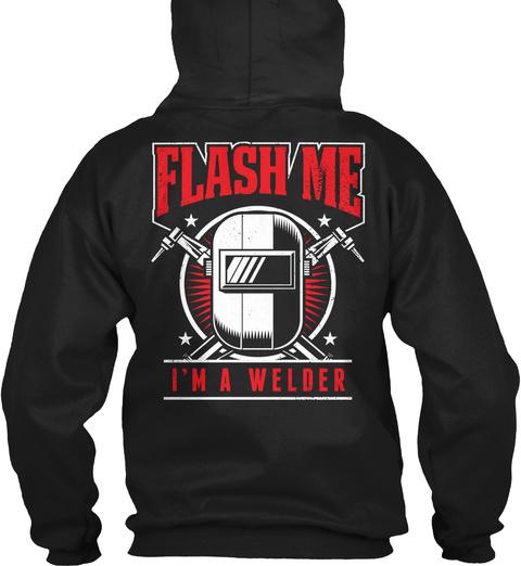 Wear This Flash Me Welders Shirt? Black T-Shirt Back
