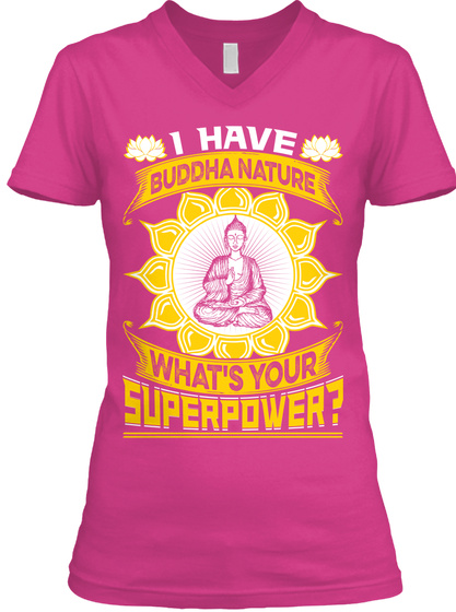 I Have Buddha Nature What's Your Super Power? Berry T-Shirt Front