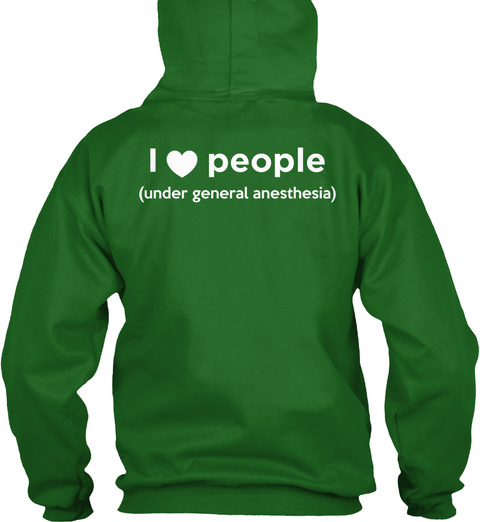 I Love People (Under General Anesthesia) Irish Green T-Shirt Back