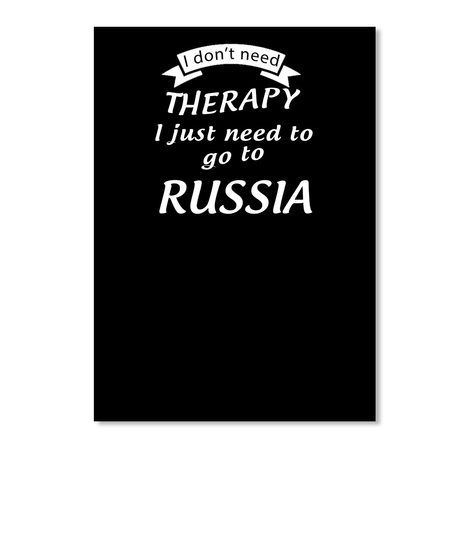 Don't Need Therapy Russia Black T-Shirt Front