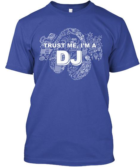Trust Me I'm A Dj Deep Royal T-Shirt Front
