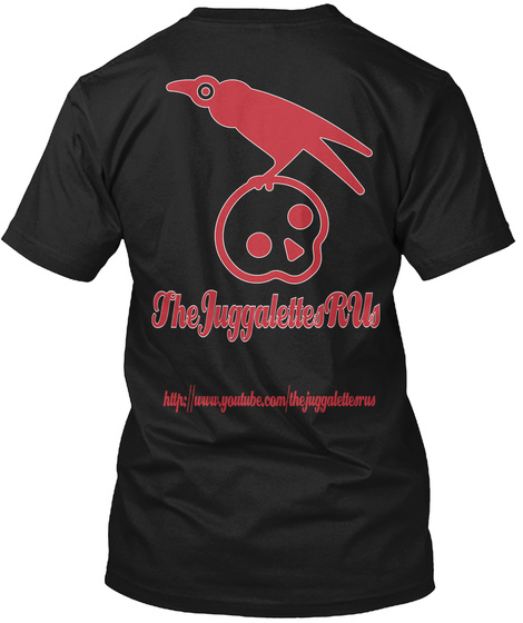 The Juggalettes R Us Http://Www.Youtube.Com/Thejuggalettesrus Black T-Shirt Back