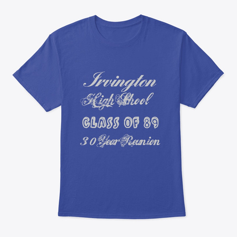 Irvington High Class Of 89 2 Deep Royal T-Shirt Front