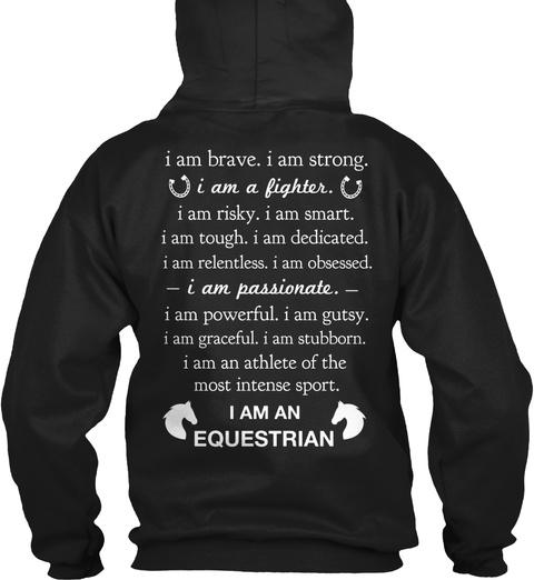 I Am Brave I Am Strong I Am A Fighter I Am Risky I Am Smart I Am Tough I Am Dedicated I Am Relentless I Am Obsessed... Black T-Shirt Back