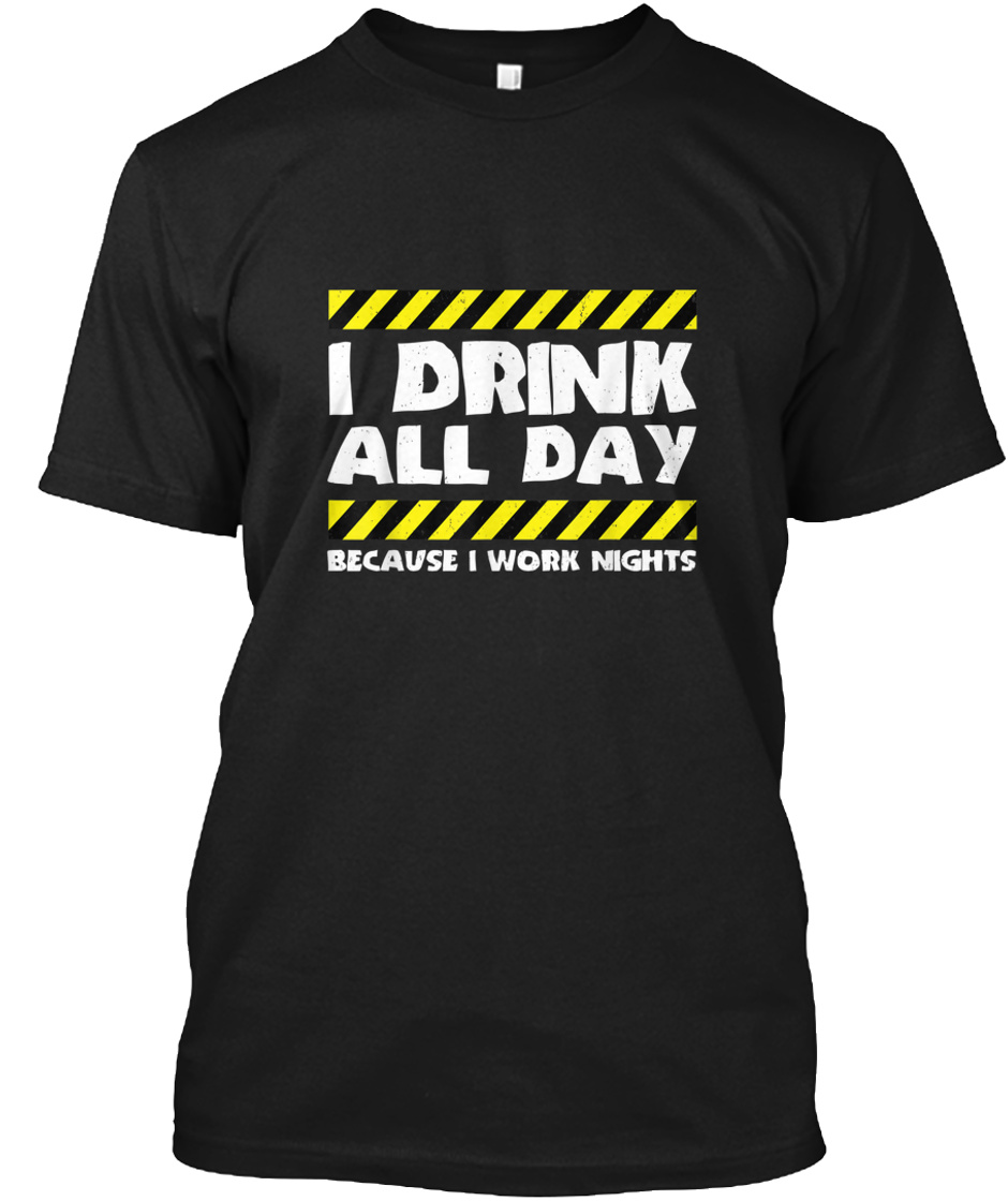 Sarcastic Factory Worker Shirt Day Drink