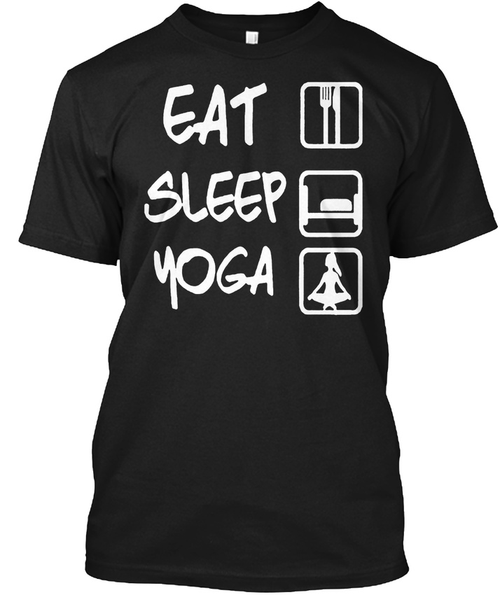 bb5414e97b EAT SLEEP YOGA Funny Gift T Hanes Tagless Tee T-Shirt - $18.99 ...