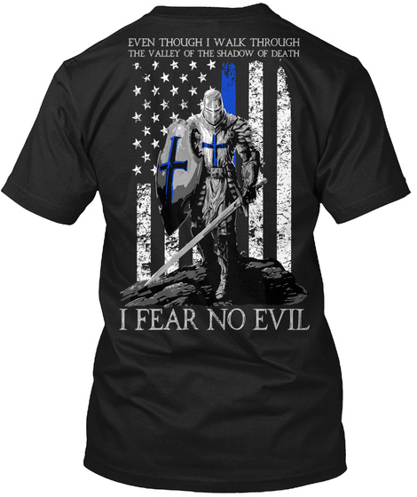 Fear No Evil Even Though I Walk Through The Valley Of The Shadow Of Death I Fear No Evil Black T-Shirt Back