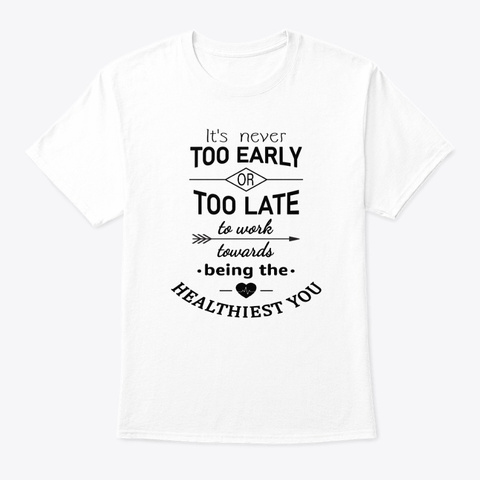 Healthiest You (Inspirational) White T-Shirt Front