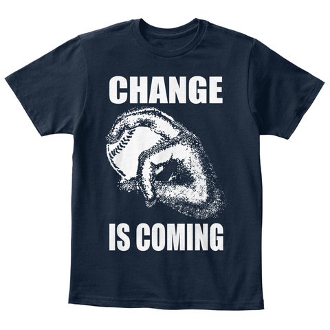 Change Is Coming New Navy T-Shirt Front