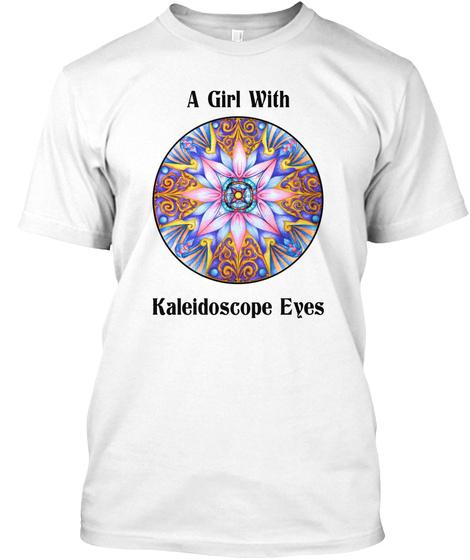 A Girl With Kaleidoscope Eyes Unisex Tshirt