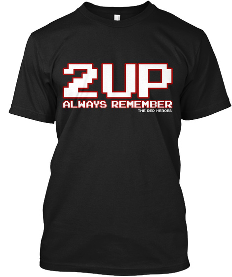 2up Always Remember Black T-Shirt Front