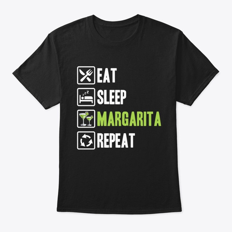 Eat Sleep Margarita Repeat T Shirt Black T-Shirt Front