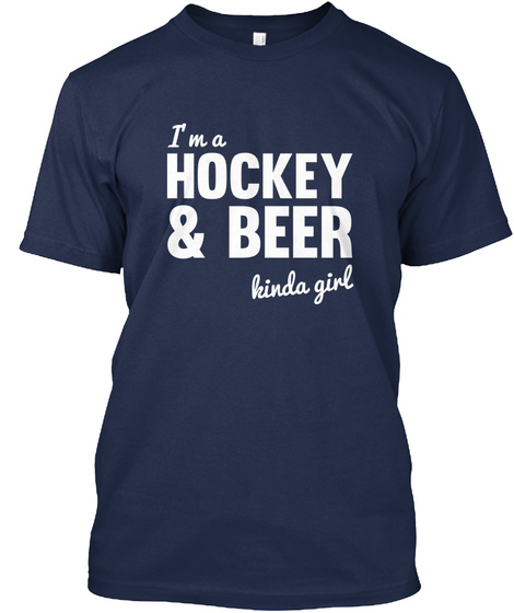 I'm A Hockey & Beer Kinda Girl Navy T-Shirt Front