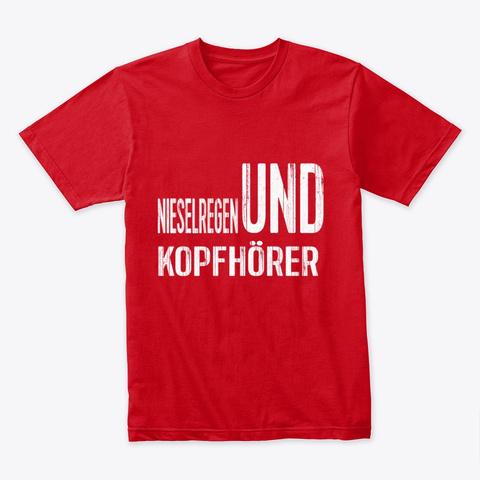 Nieselregen Und Kopfhörer Red T-Shirt Front