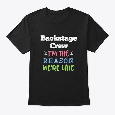 [Theatre] Backstage Crew   Reason Black T-Shirt Front