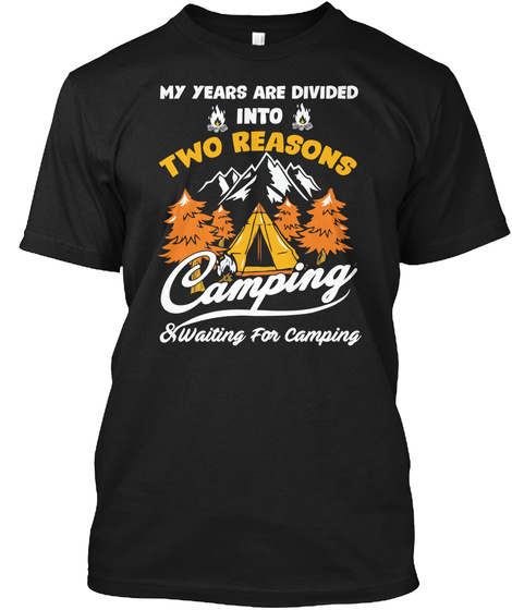 My Years Are Divided Into Two Reasons  Black T-Shirt Front