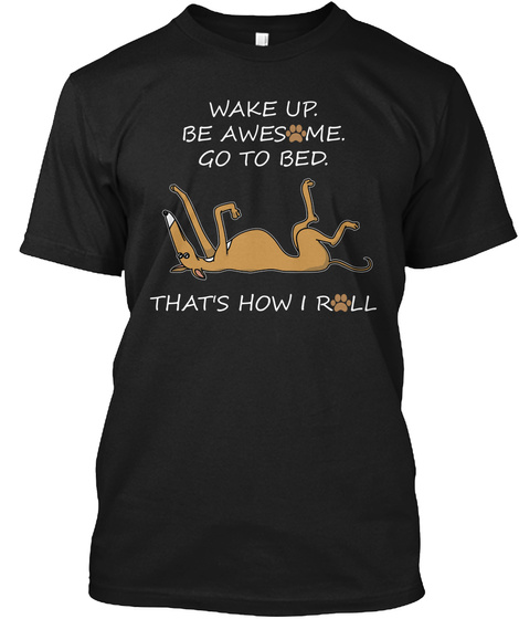 That's How I Roll Greyhound Black T-Shirt Front