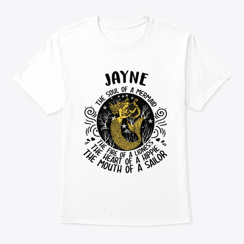 Jayne The Soul Of A Mermaid Shirt White T-Shirt Front