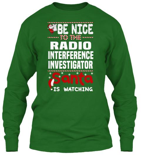 Be Nice To The Radio Interference Investigator Santa Is Watching Irish Green T-Shirt Front