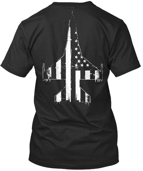 Awesome F 16 Us Flag Shirt!  Black T-Shirt Back