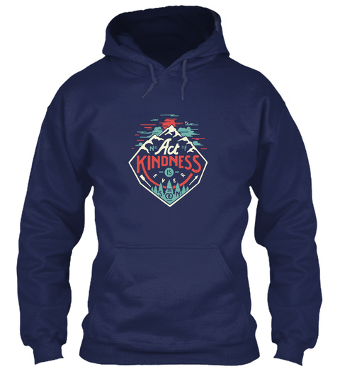 No Act Of Kindness Is Soon Navy Sweatshirt Front