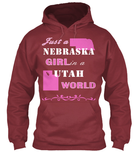Just A Nebraska Girl In A Utah World Maroon T-Shirt Front