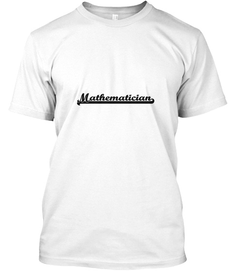 Mathematician White T-Shirt Front