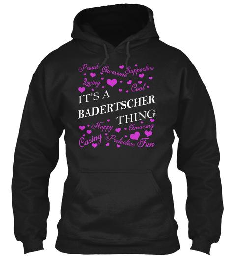 Its A Badertscher Thing Black T-Shirt Front
