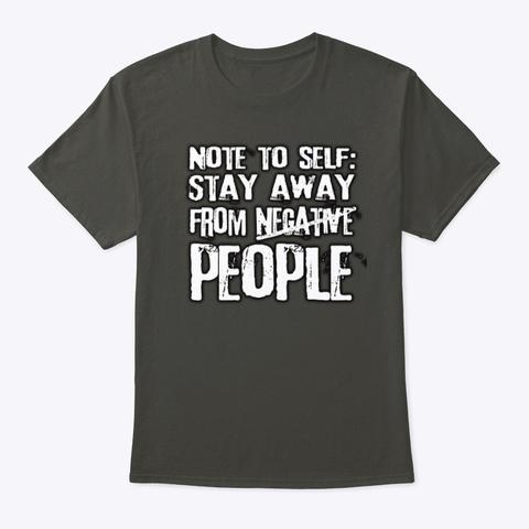 Stay Away From N̶e̶g̶a̶t̶i̶v̶e̶ People Smoke Gray T-Shirt Front