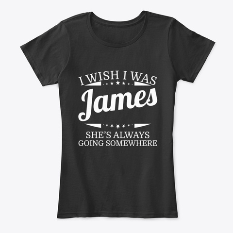 I Wish I Was James Personal Name Tee Black T-Shirt Front