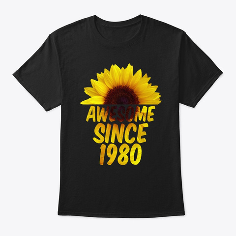 Awesome 1980 40th Birthday Sunflower Black T-Shirt Front